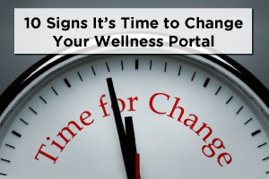 10-Signs-it's-time-to-change-your-wellness-portal.jpg
