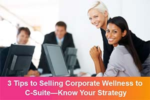 3 Tips to Selling Corporate Wellness to C-Suite-Know Your Strategy.jpg